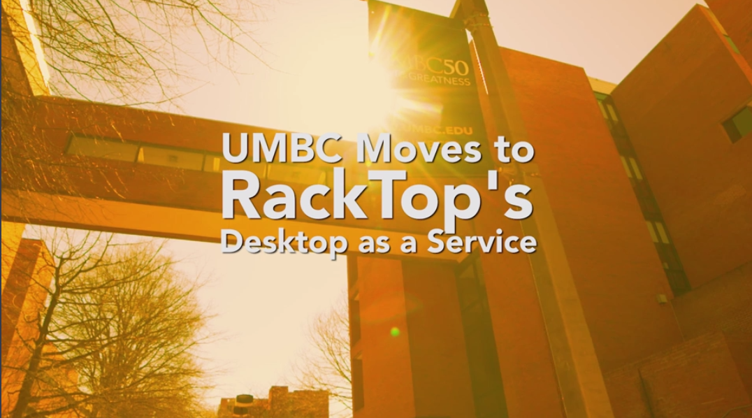 Customer Story: UMBC Moves to RackTop's Desktop as a Service