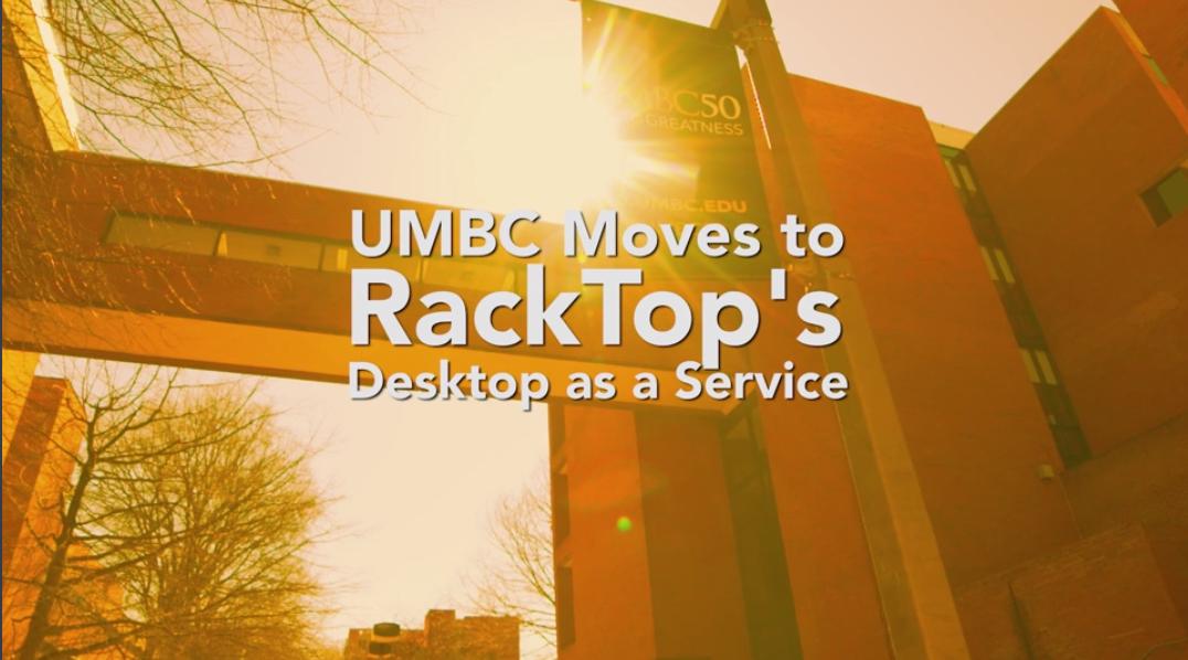 Customer Story: UMBC Moves to RackTop's Desktop as a Service