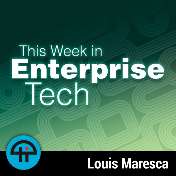 This Week in Enterprise Tech 296: GDPR and Software-Defined Storage